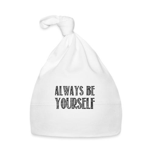 Always be yourself - Bonnet Bébé