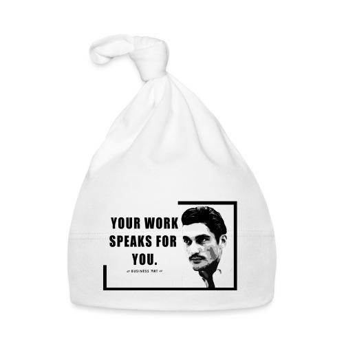 Your Work Speaks for You - Cappellino neonato