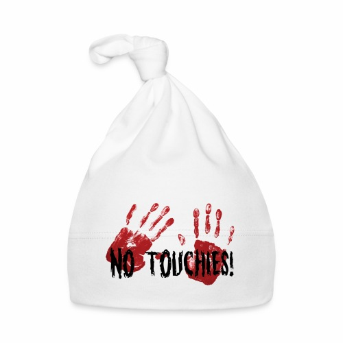 No Touchies 2 Bloody Hands Behind Black Text - Baby Cap