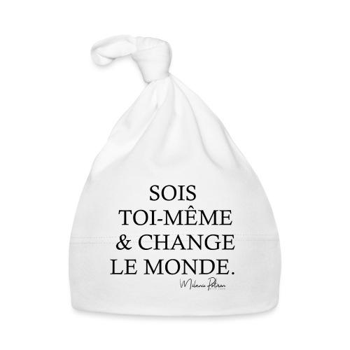 SOIS TOI-MEME & CHANGE LE MONDE - Bonnet Bébé