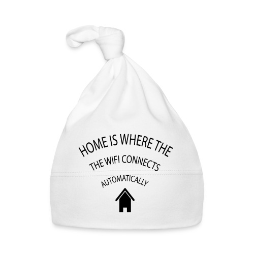 Home is where the Wifi connects automatically - Baby Cap