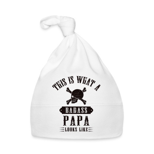 This Is What A Bad Ass Papa Looks Like - Baby Cap