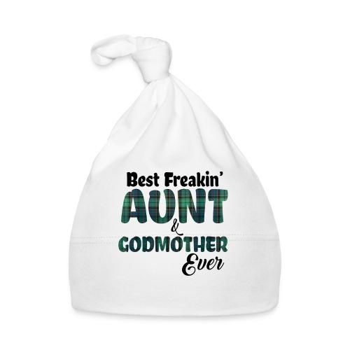 Best Freakin Aunt And Godmother Ever - Baby Cap