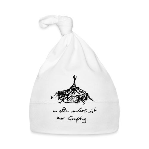 ...alles andere ist nur Camping - Baby Mütze
