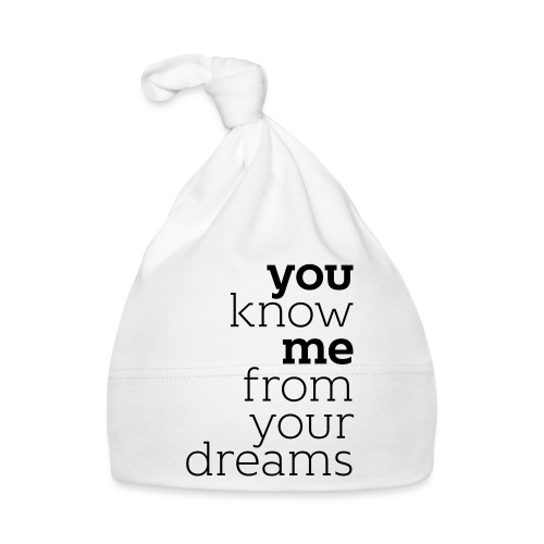 you know me from your dreams - Baby Mütze