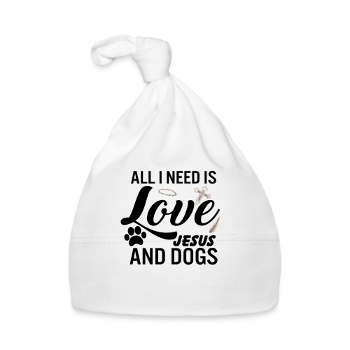 All I Need Is Love Jesus And Dogs - Baby Cap
