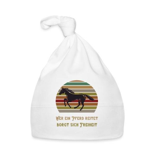 Wer ein Pferd reitet borgt sich Freiheit | Spruch - Baby Mütze