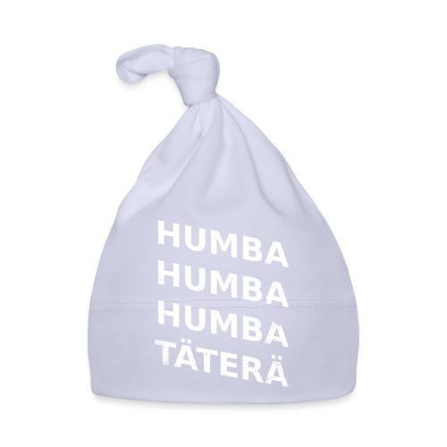 humba humba humba täterä - Baby Mütze