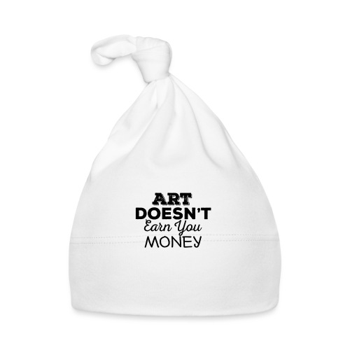 Art Doesnt Earn You Money - Muts voor baby's