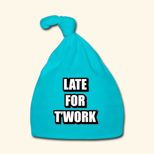 LATE FOR T WORK - Baby Cap