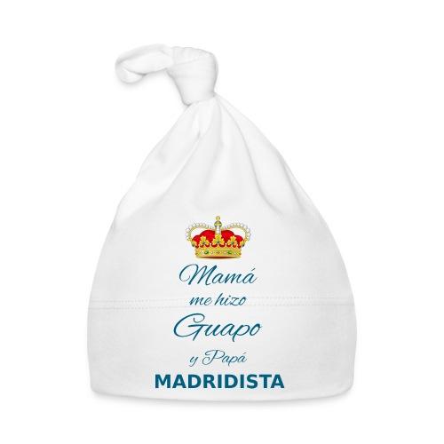 Mamà me hizo guapo y papà MADRIDISTA - Cappellino neonato