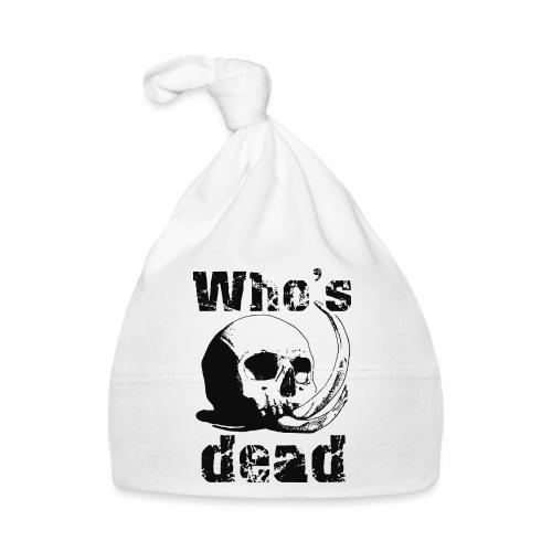 Who's dead - Black - Cappellino neonato
