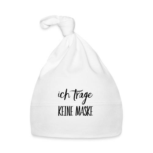 Ich trage KEINE MASKE - Baby Mütze