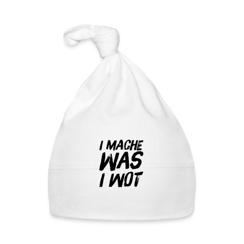 I MACHE WAS I WOT - Schweizerdeutsch Slogan - Baby Mütze