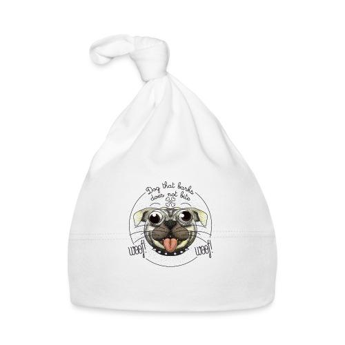Dog that barks does not bite - Cappellino neonato