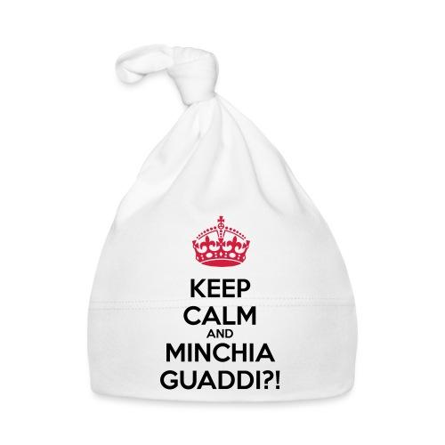 Minchia guaddi Keep Calm - Cappellino neonato