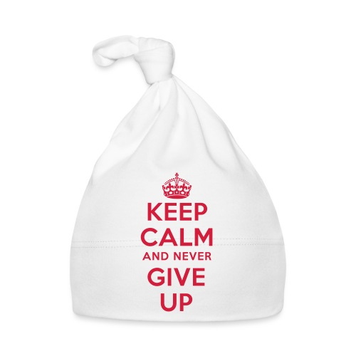 keep calm and never give up - Baby Mütze