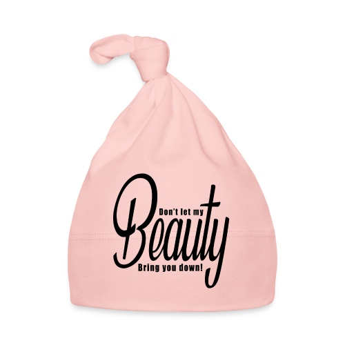 Don't let my BEAUTY bring you down! (Black) - Baby Cap