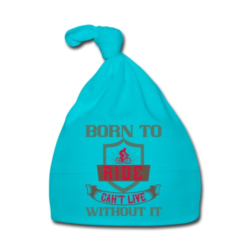 Born to ride can t live without it - Baby Cap