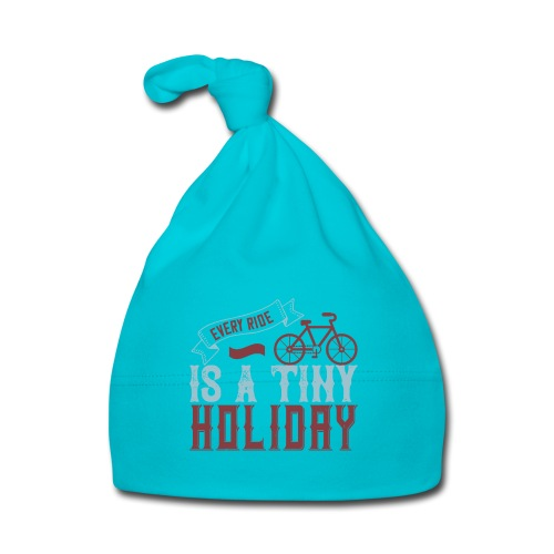 Every ride is a tiny holiday - Baby Cap