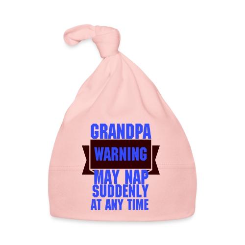 Grandpa warning may nap suddenly at any time Funny - Bonnet Bébé