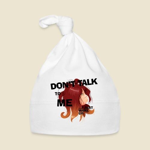 Don't talk to me... - Bonnet Bébé
