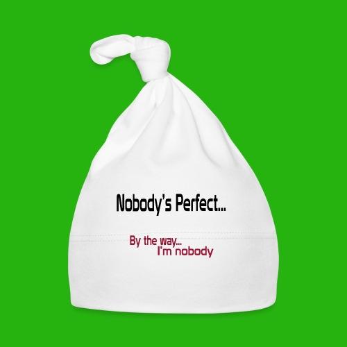 Nobody's perfect BTW I'm nobody shirt - Baby Cap