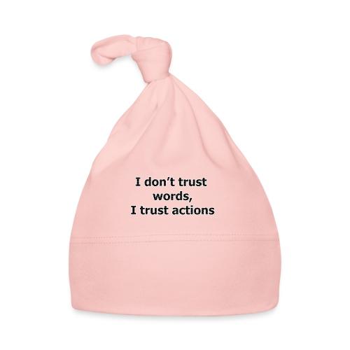 Je ne fais pas confiance mots que je fais confiance actions - Bonnet Bébé