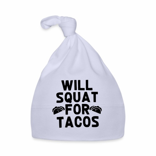 Black Design Will Squat For Tacos - Baby Mütze