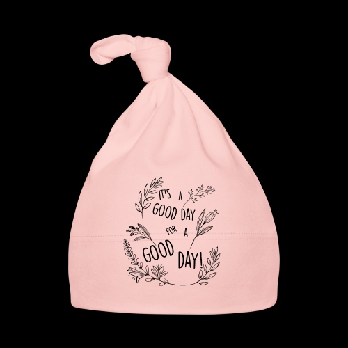 It's a good day for a good day! - Floral Design - Cappellino neonato
