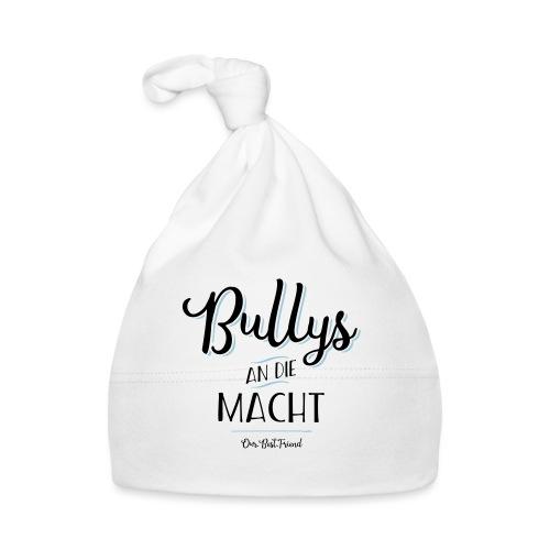 Bullys an die Macht - Baby Mütze