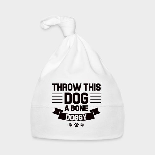THROW THIS DOG A BONE DOGGY - Baby Mütze