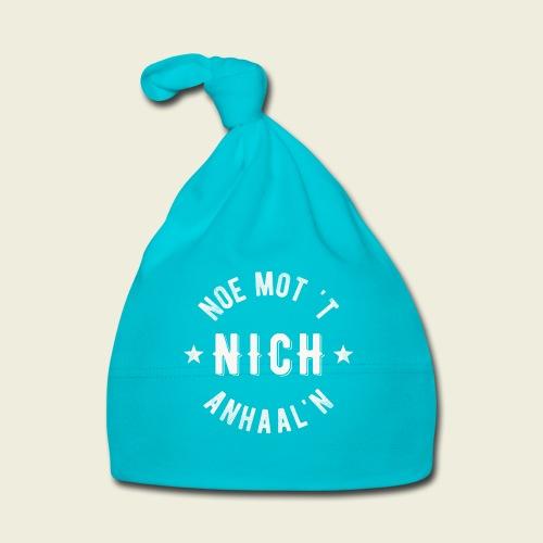 Noe mot 't nich anhaal'n - Muts voor baby's