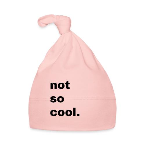 not so cool. Geschenk Simple Idee - Baby Mütze