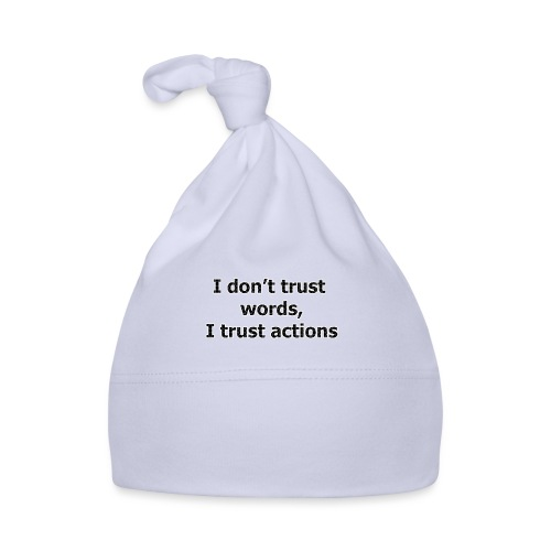 Je ne t confiance mots je fais confiance actions - Bonnet Bébé