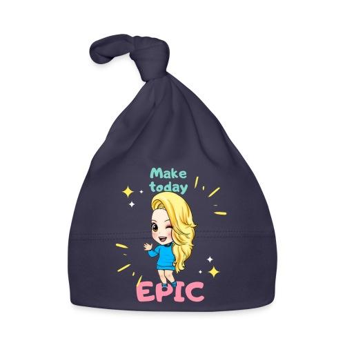 make today epic - Babymössa