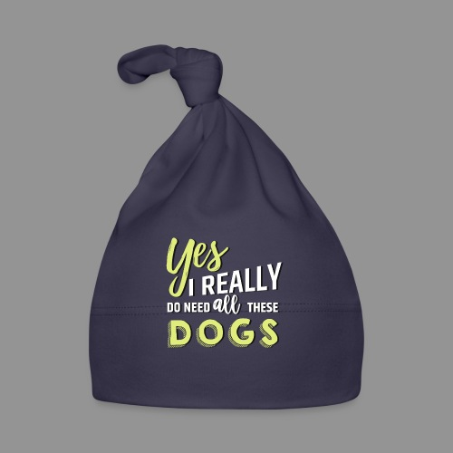 Yes, I really do need all these dogs - Baby Cap