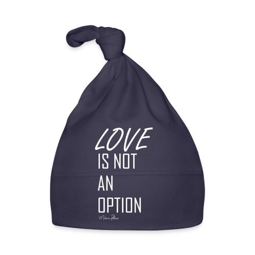 LOVE IS NOT AN OPTION - Bonnet Bébé