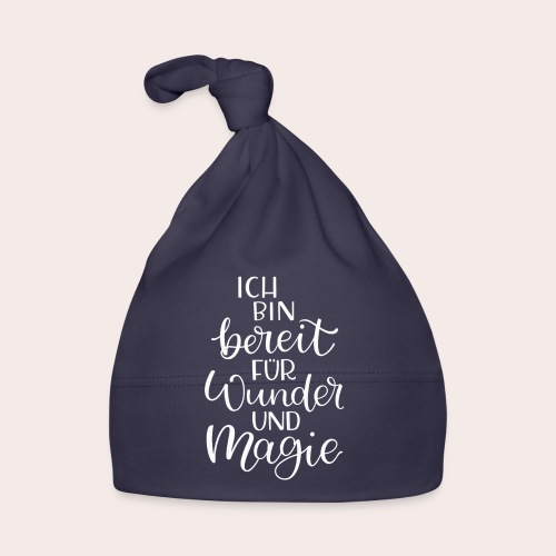 Ich bin bereit für Wunder und Magie - Baby Mütze
