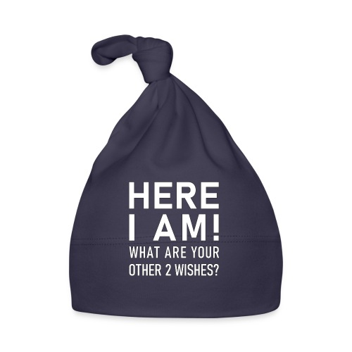 Here I am! - What are your other two wishes - Babymössa