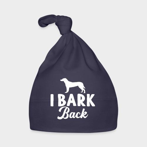 I BARK BACK! - Geschenk für Hundeliebhaber - Baby Mütze