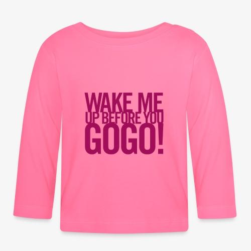 Wake Me Up Before You Go Go 2 - Långärmad T-shirt baby
