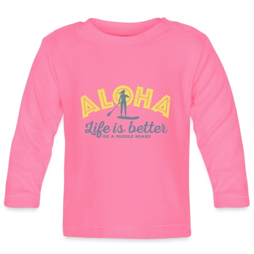Aloha - Life is better on a paddle board (women) - Baby Long Sleeve T-Shirt