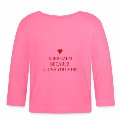 KEEP CALM I LOVE YOU MOM - T-shirt manches longues Bébé