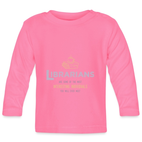 0336 Librarian & Librarian Funny saying - Baby Long Sleeve T-Shirt