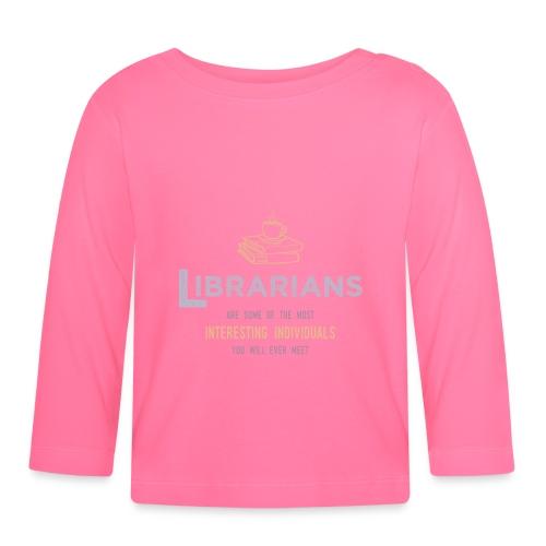 0336 Librarian & Librarian Funny saying - Baby Long Sleeve T-Shirt