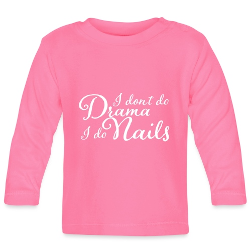 I don't Do Drama I Do Nails - T-shirt