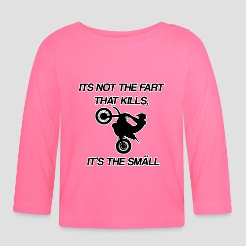 It's not the fart that kills... - Långärmad T-shirt baby