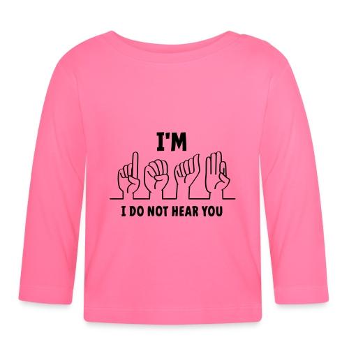 Slogan ik ben doof, ik hoor je niet. Doven - T-shirt