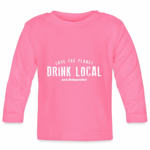 Drink Local - Baby Long Sleeve T-Shirt